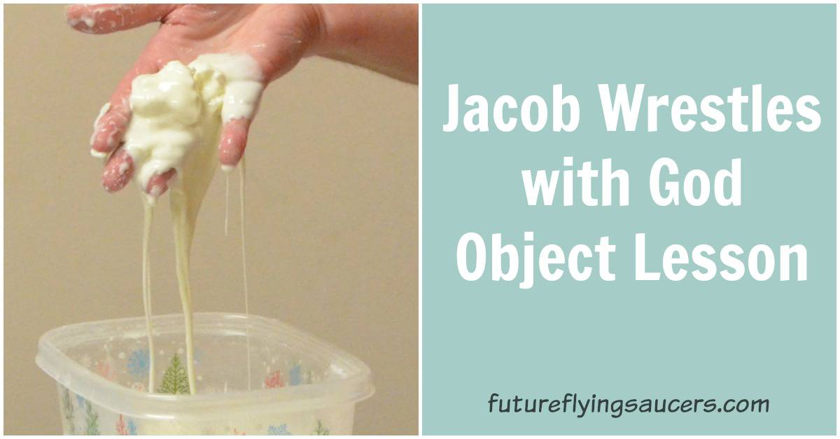 Jacob Wrestles With God Object Lesson