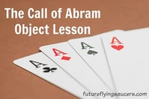 The Call of Abram Object Lesson