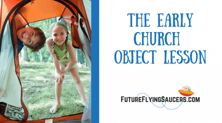 The Early Church Object Lesson