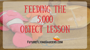 Do we ask God for things in prayer because we want to be comfortable? or because we truly want Him to be glorified? Explore this question with children as you discuss this feeding of the 5,000 object lesson.