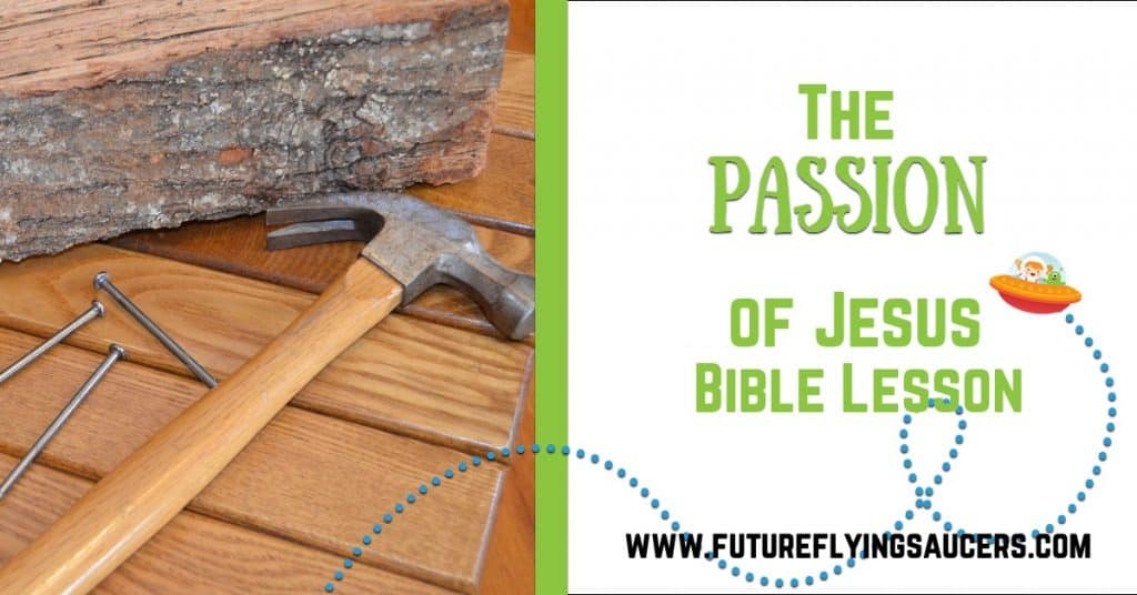 Passion of Jesus Bible Object Lesson