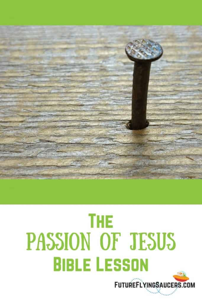 Passion of Jesus Bible Lesson