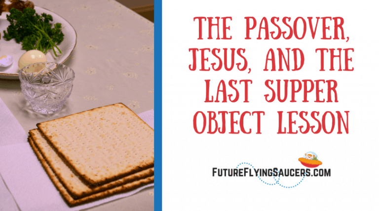 The Passover, Jesus, and the Last Supper Object Lesson
