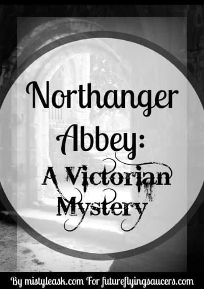 Northanger Abbey A Victorian Mystery