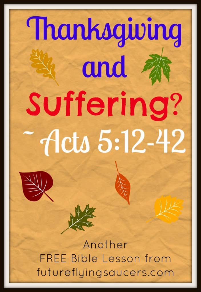 Thanksgiving and Suffering Acts 5: 12-42