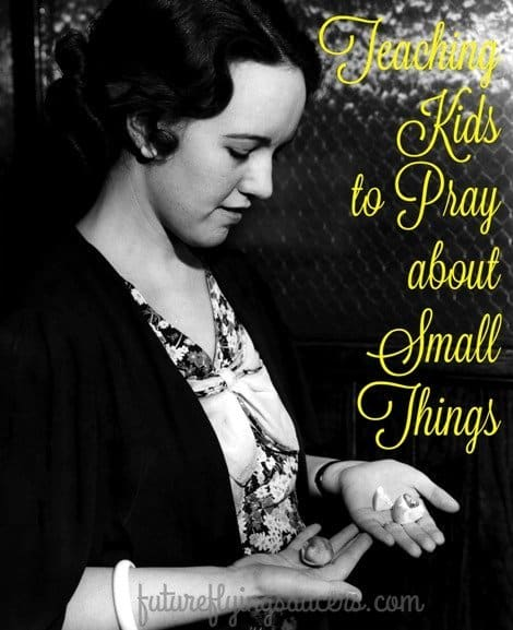 pray about small things