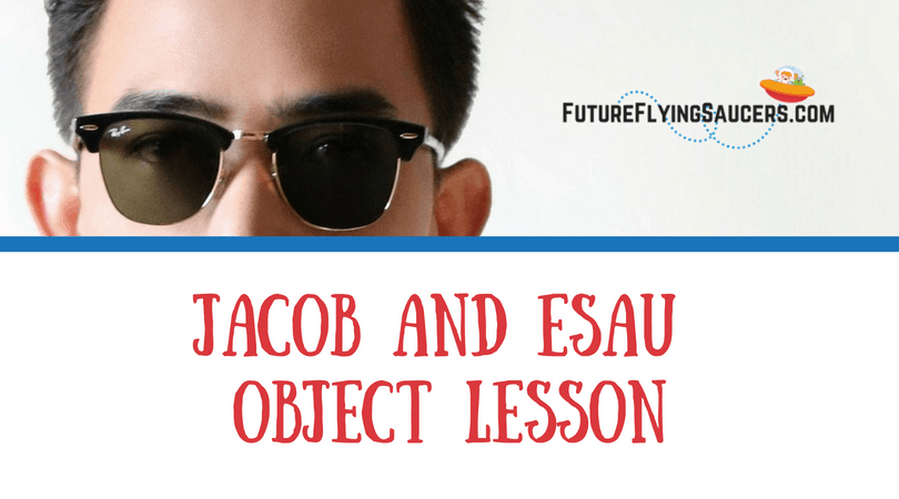 Jacob and Esau Object Lesson