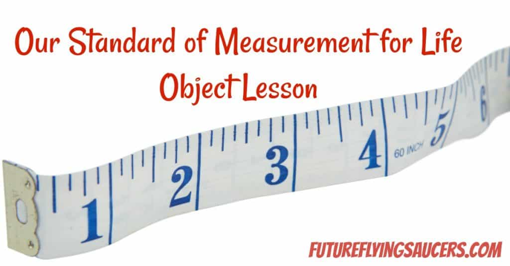 Standard of Measurement for Life Object Lesson