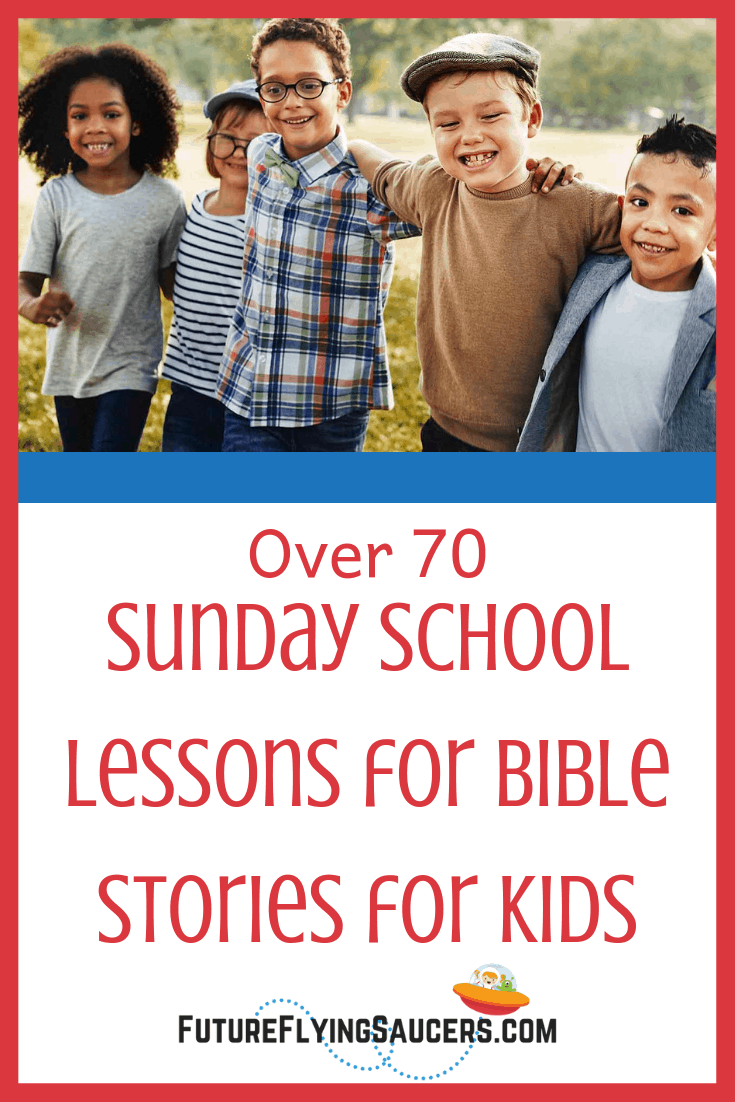 over 70 sunday school lessons for bible stories for kids
