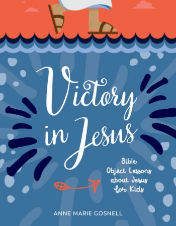 Victory in Jesus Book Cover for object lessons